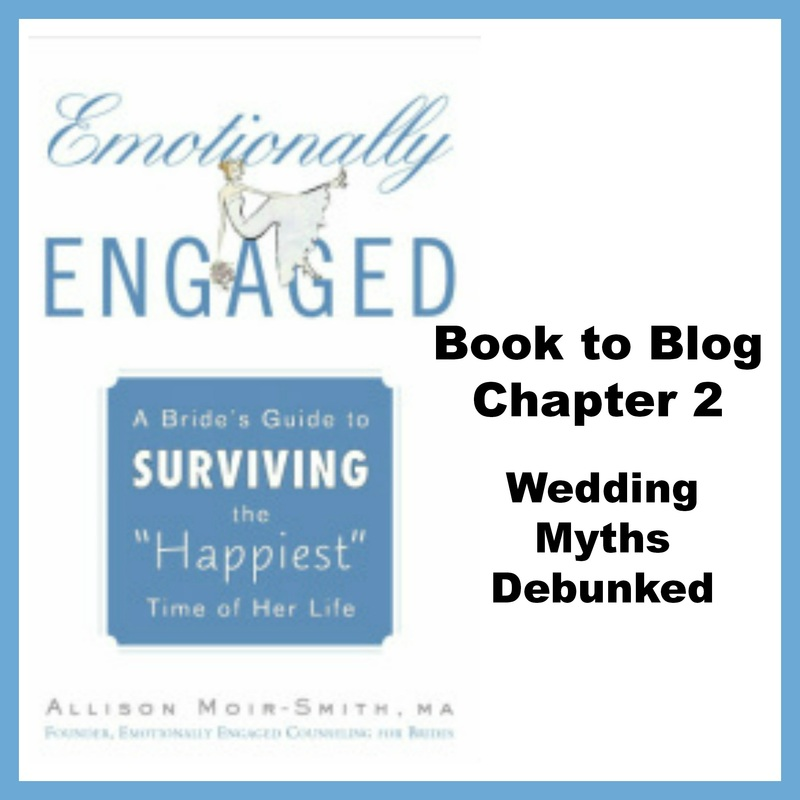 Emotionally Engaged Chapter 2 Wedding Myths Debunked