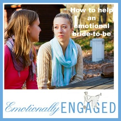 How to help an emotional bride-to-be